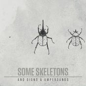 Image of Some Skeletons - And Signs & Ampersands