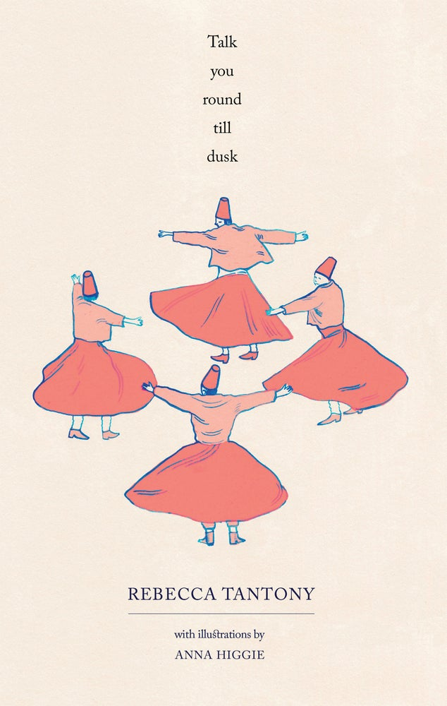 Image of Talk You Round Till Dusk by Rebecca Tantony - with illustrations by Anna Higgie