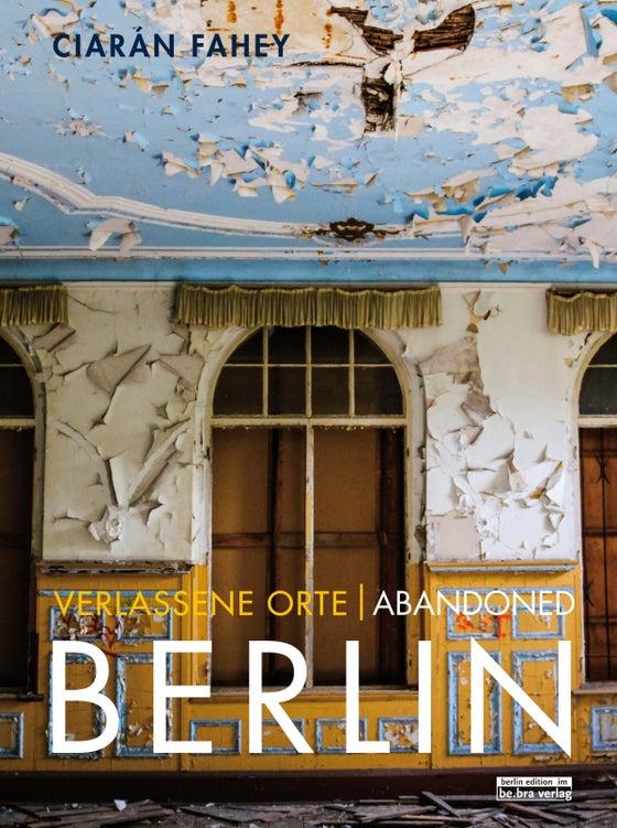 Image of Verlassene Orte / Abandoned Berlin
