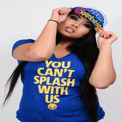 Image of You Can't Splash with Us (womens) restocked