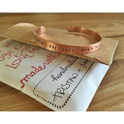 Image of Maybe The Best Hasn't Happened Yet - Handmade Copper Bracelet