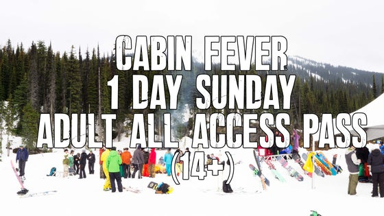 Image of Cabin Fever 1 day Sunday all access pass (14+)