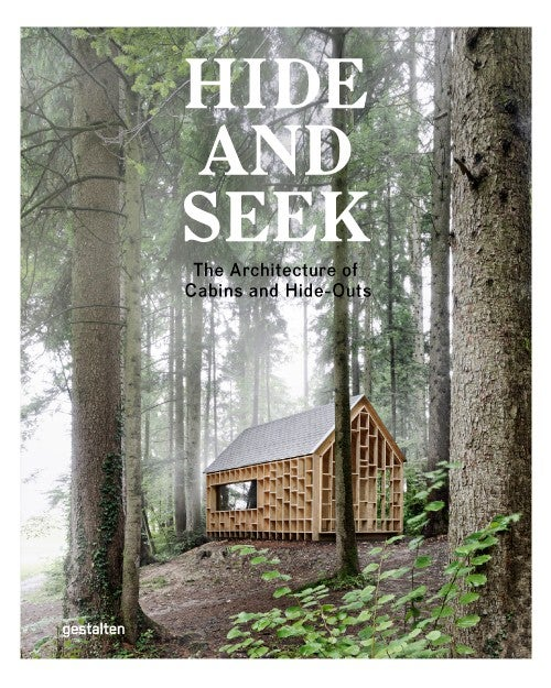 Image of Hide and Seek: The Architecture of Cabins and Hideouts - Hard cover