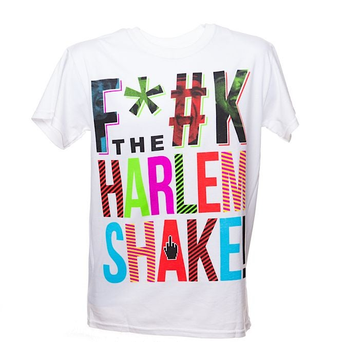Image of F*#K THE HARLEM SHAKE TEE