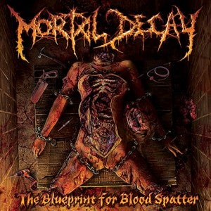 Image of Mortal Decay - The blueprint for blood splatter