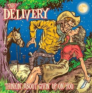 Image of The Delivery - Thinkin' About Givin' Up On You