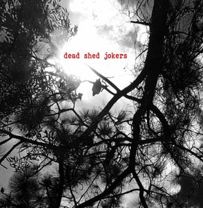 Image of Dead Shed Jokers CD