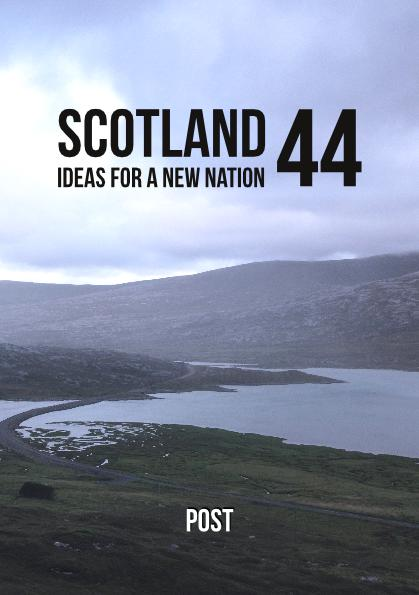 Image of Scotland 44: Ideas for a New Nation