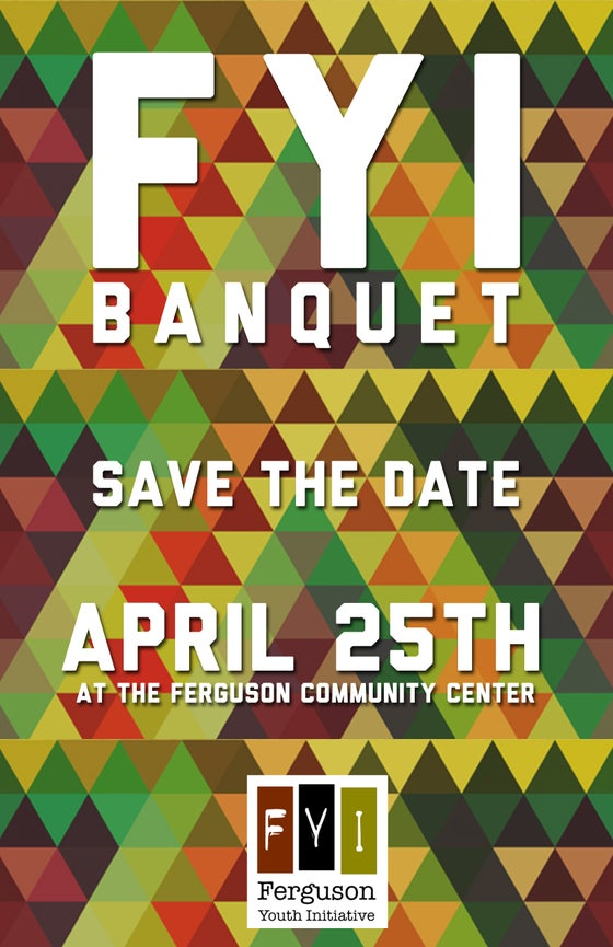 Image of Ferguson Youth Initiative 1st Annual FYI Benefit Banquet Tickets