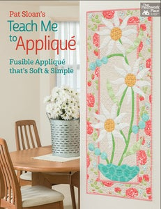 Image of Pat Sloan's Teach Me to Applique - Fusible Applique That's Soft and Simple