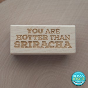 Image of You Are Hotter Than Sriracha Stamp