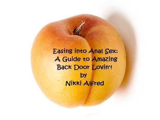 Image of Easing into Anal Sex: A Guide to Amazing Back Door Lovin'! - Audio Package