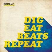 Image of Boca 45 - Dig Eat Beats Repeat LP