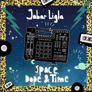 "Image of Jabar Ligla - Space, Dope & Time EP 7"""