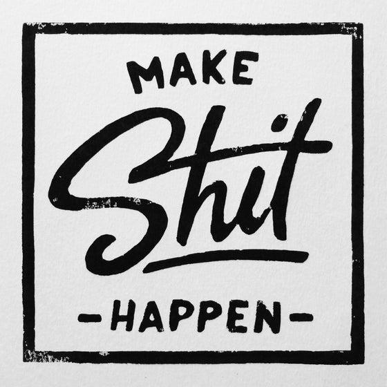 Image of Make Shit Happen Lino Print