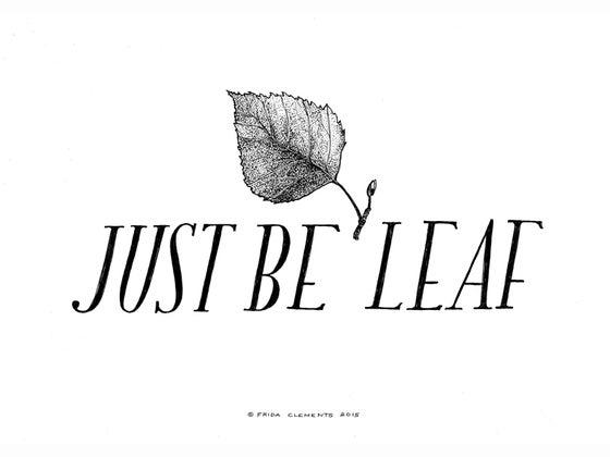 Image of Just Be Leaf / Mini Print