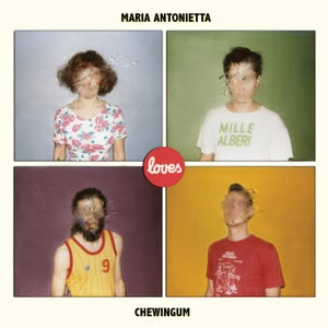 Image of Maria Antonietta Loves Chewingum EP