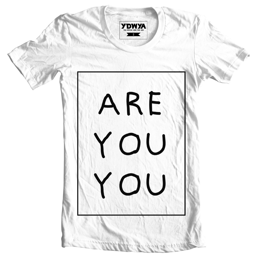 Image of ARE YOU YOU T-Shirt