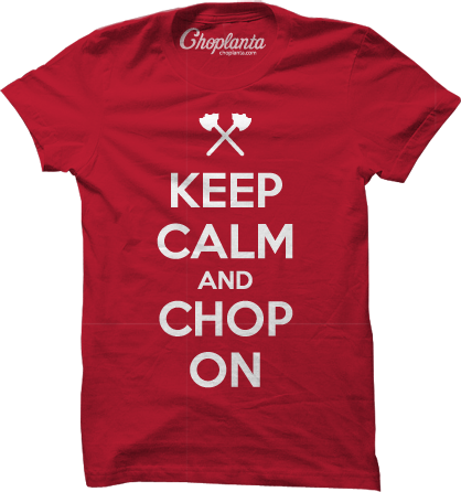 Image of Keep Calm and Chop On