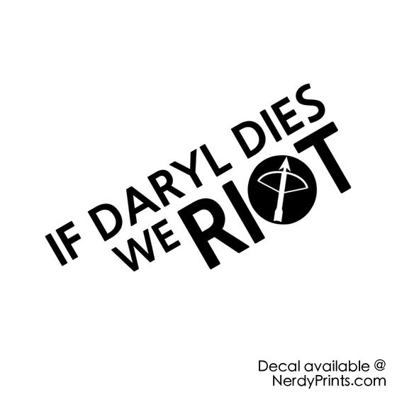 Image of If Daryl Dies We Riot! - Vinyl Decal