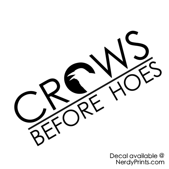 Image of Game of Thrones Decal - Crows Before Hoes