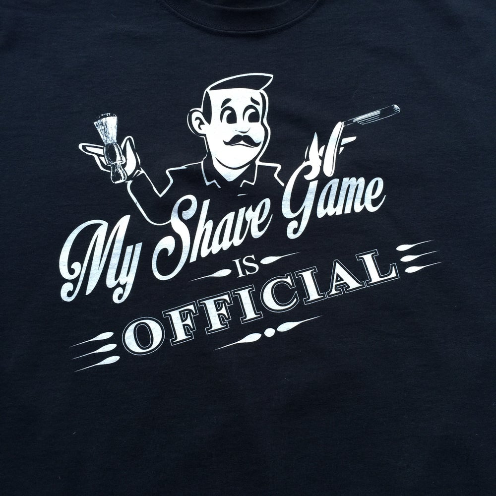 Image of My Shave Game Is Official T-Shirt