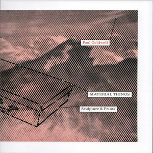 Image of Material Things: Sculpture and Prints