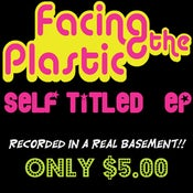 Image of Facing The Plastic EP