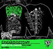 Image of EPICARDIECTOMY - HORRENDOUS FESTERING...Sweatshirt