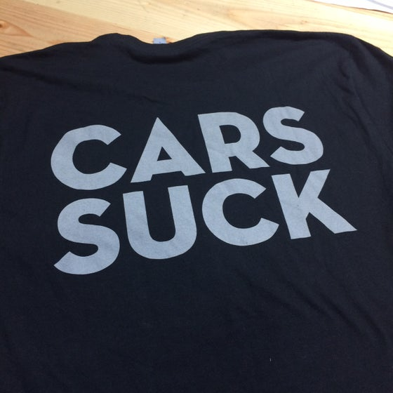 Image of NEW Cars Suck T-Shirt