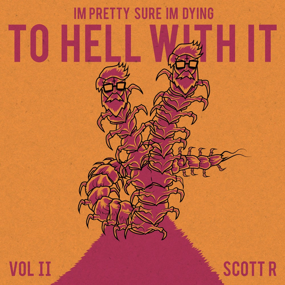 Image of I'm Pretty Sure I'm Dying: To Hell With It vol 2 (of 3)