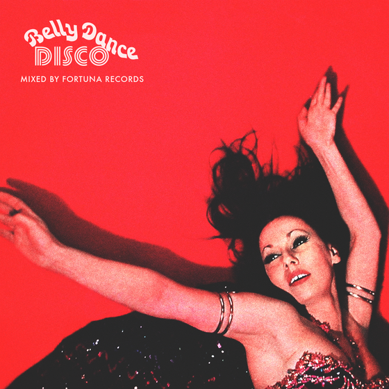 Image of Belly Dance Disco Mix<br /> By Fortuna Records