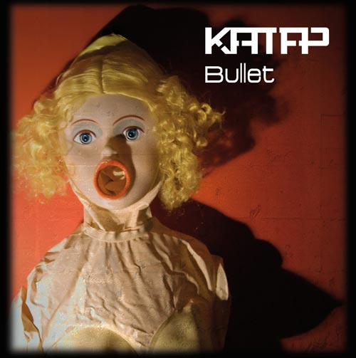 "Image of KATAP - ""Bullet"" (2011) - CD"