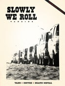 Image of SLOWLY WE ROLL #1 - SOLD OUT