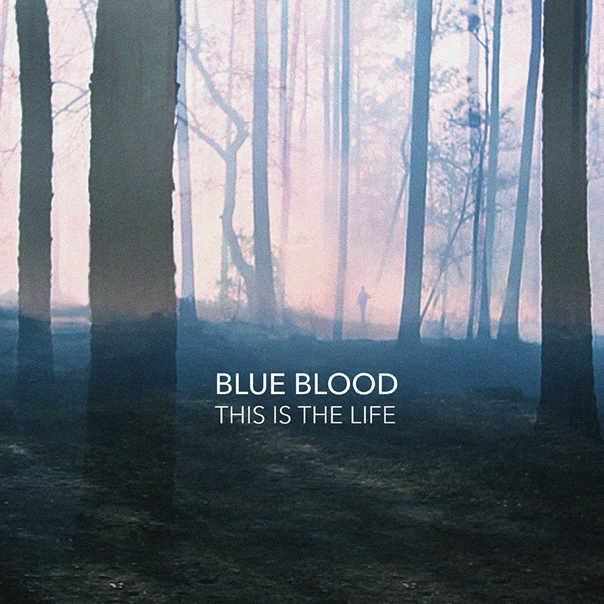 Image of Blue Blood - This Is The Life {Vinyl}