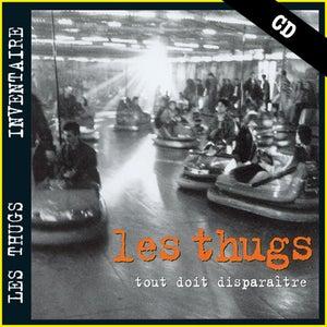 """Image of LES THUGS """"Tout Doit Disparaitre"""" CD"""