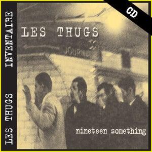 """Image of LES THUGS """"Nineteen Something"""" CD"""