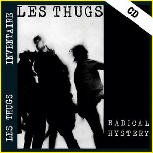 "Image of LES THUGS ""Radical Hystery"" CD"