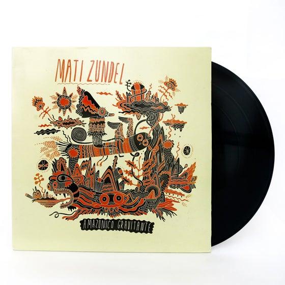 Image of Mati Zundel - Amazonico Gravitante -Double Vinyl LP