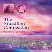 Image of The Massillon Connection: A Pioneer Woman, a French Bishop, and a Village on a River