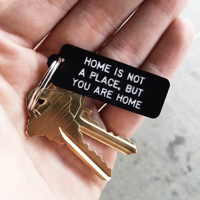 Image of HOME IS NOT A PLACE Keychain