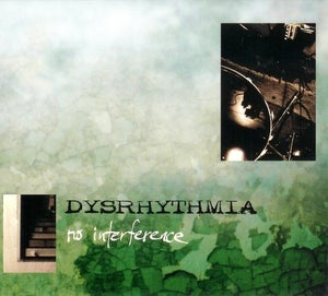 Image of Dysrhythmia - No Interference Reissue CD