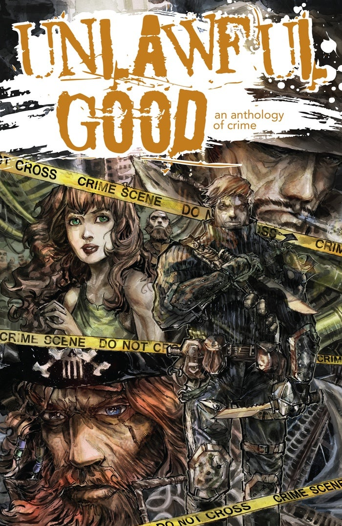 Image of UNLAWFUL GOOD: An Anthology of Crime (Regular Hardcover)