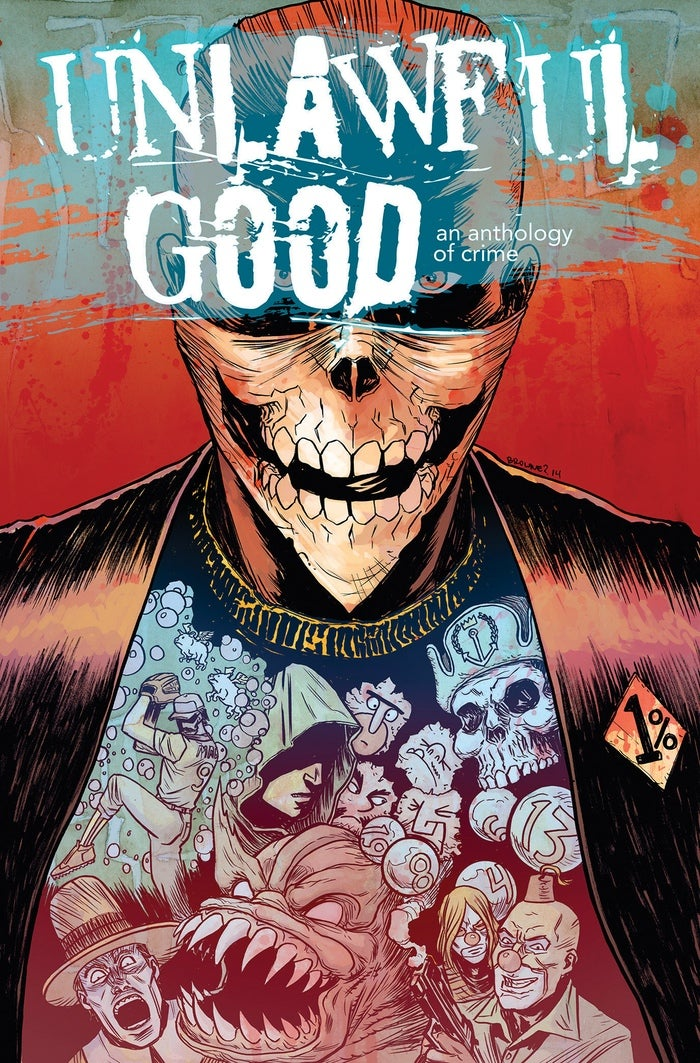 Image of UNLAWFUL GOOD: An Anthology of Crime (Ryan Browne Variant Trade Paperback)
