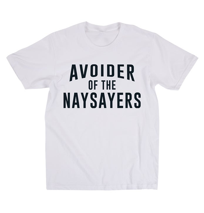 Image of Avoider Of The Naysayers (White)