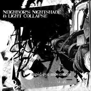 Image of Neighbor's Nightshade/Light Collapse - Rapid Eye Movement