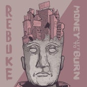 Image of Rebuke / Money Left To Burn - Split