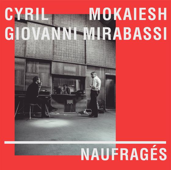 "Image of Cyril Mokaiesh & Cyril Giovanni - Naufragés - 12"""