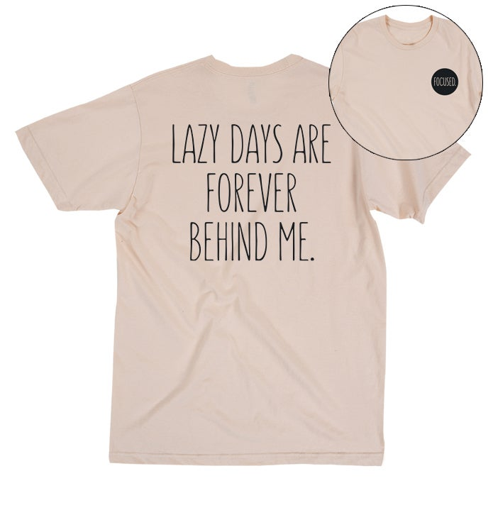 Image of Lazy Days Are Forever Behind Me Tee