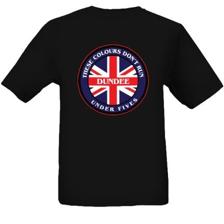 Image of These Colours Don't Run. Dundee Under Fives. Casuals, Ultras, Hooligans T-Shirts.